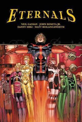 Eternals By Neil Gaiman & John Romita Jr. by Neil Gaiman