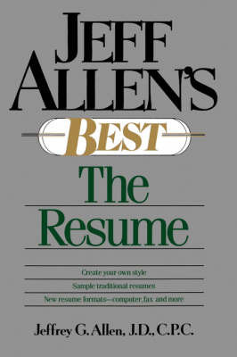 Jeff Allen's Best: The Resumes by Jeffrey G. Allen