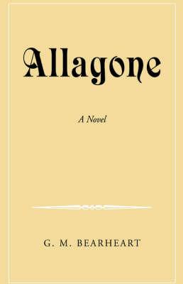 Allagone by G. M. Bearheart