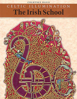 Celtic Illumination: The Irish School by Courtney Davis