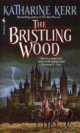 The Bristling Wood aka Dawnspell (Deverry Series #3) by Katharine Kerr