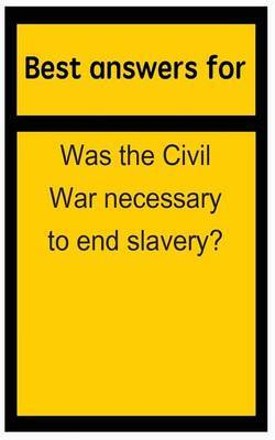 was the civil war necessary to end slavery