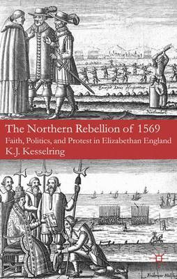 The Northern Rebellion of 1569 by K.J. Kesselring