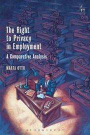 The Right to Privacy in Employment by Marta Otto