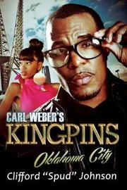 Carl Weber's Kingpins: Oklahoma City by Clifford Spud Johnson