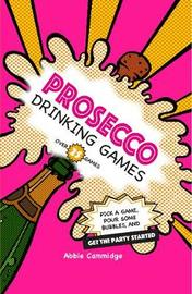 Prosecco Drinking Games by Abbie Cammidge