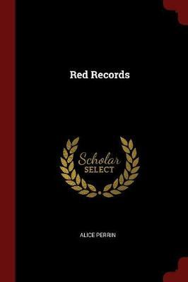 Red Records by Alice Perrin
