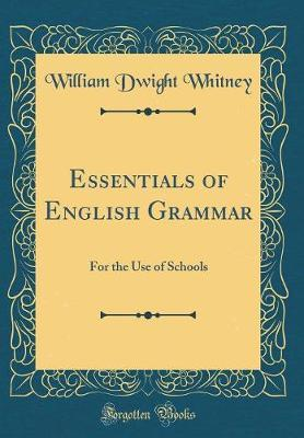 Essentials of English Grammar by William Dwight Whitney image