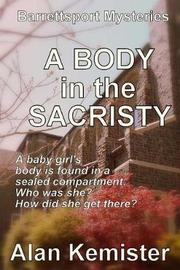 A Body in the Sacristy by Alan Kemister image