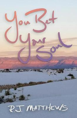 You Bet Your Soul by R.J. Matthews