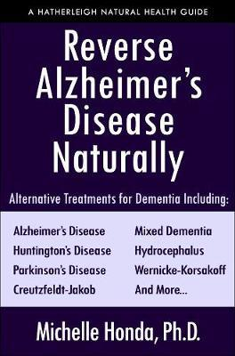 Reverse Alzheimer's Disease Naturally by Michelle Honda image