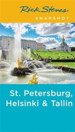Rick Steves Snapshot St. Petersburg, Helsinki & Tallinn (Third Edition) by Cameron Hewitt