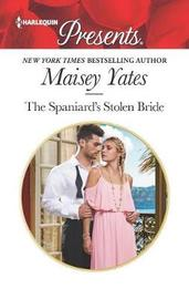 The Spaniard's Stolen Bride by Maisey Yates