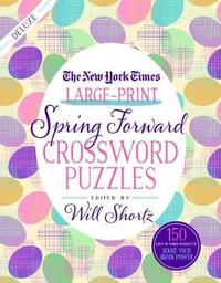 """The New York Times Large-Print Spring Forward Crossword Puzzles by """"New York Times"""""""