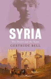 Syria by Gertrude Bell