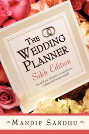 The Wedding Planner Sikh Edition: Record All Your Information for Easy Reference in This Essential Guide Suitable for All by Mandip Sandhu