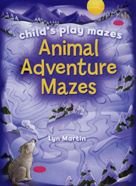 Animal Adventure Mazes: Child's Play Mazes by Lyn Martin image