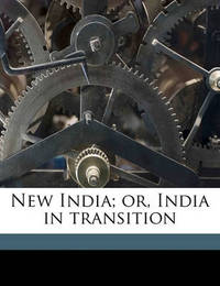 New India; Or, India in Transition by Henry Cotton
