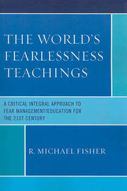 The World's Fearlessness Teachings by R. Michael Fisher