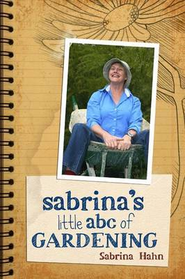 Sabrina's Little Abc Book Of Gardening by Sabrina Hahn image