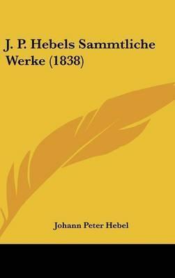 J. P. Hebels Sammtliche Werke (1838) by Johann Peter Hebel