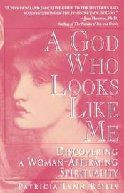 A God Who Looks Like Me by Patricia Lyn Reilly