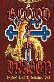 Blood of the Dragon by Professor David T Pudlevitcz, PhD image