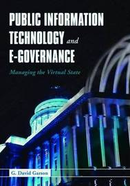 Public Information Technology and e-Governance by G.David Garson