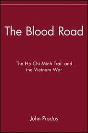 The Blood Road: the Ho Chi Minh Trail and the Vietnam War by John Prados image