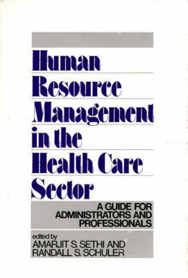 Human Resource Management in the Health Care Sector by Randall S Schuler