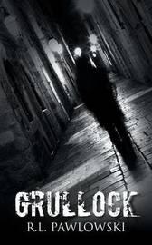 Grullock by R L Pawlowski