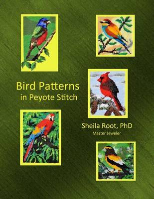 Bird Patterns in Peyote Stitch by Sheila Root