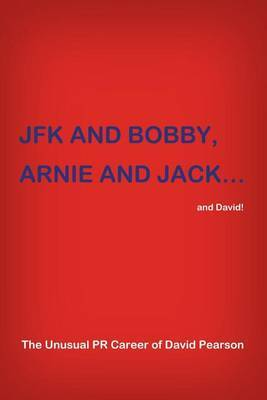 JFK and Bobby, Arnie and Jack...and David! by David Pearson image