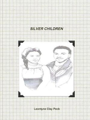 Silver Children by Leontyne Clay Peck