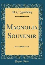 Magnolia Souvenir (Classic Reprint) by H C Spaulding image