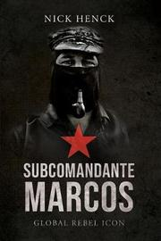 Subcomandante Marcos by Nick Henck