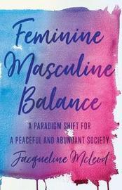 Feminine Masculine Balance by Jacqueline McLeod