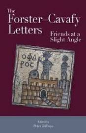 The Forster - Cavafy Letters by E.M. Forster