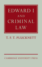 Edward I and Criminal Law by T.F.T. Plucknett image