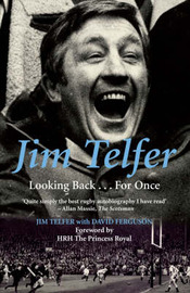 Jim Telfer: Looking Back...for Once by Jim Telfer