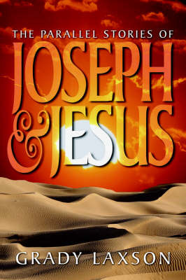 The Parallel Stories of Joseph and Jesus by Grady Laxson image