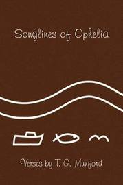 Songlines of Ophelia by T. G. Munford image