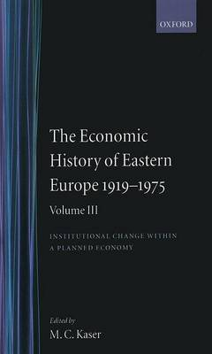 The Economic History of Eastern Europe 1919-75: Volume III: Institutional Change within a Planned Economy image