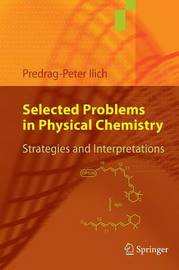 Selected Problems in Physical Chemistry by Predrag-Peter Ilich image