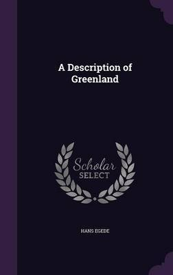 A Description of Greenland by Hans Egede image