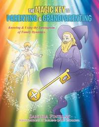 The Magic Key to Parenting & Grandparenting by Sandra Findlay