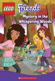 Lego Friends: Mystery in the Whispering Woods (Chapter Book #3) by Cathy Hapka