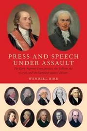 Press and Speech Under Assault by Wendell R. Bird