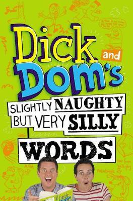 Dick and Dom's Slightly Naughty but Very Silly Words by Richard McCourt image