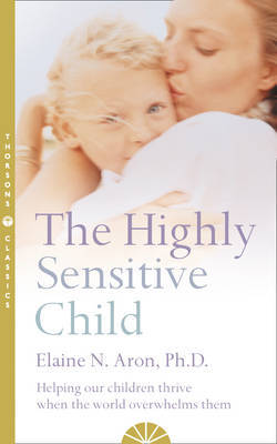The Highly Sensitive Child by Elaine N. Aron image